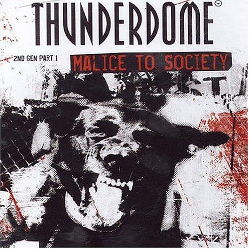 Thunderdome 2nd Gen Part 1 - Malice To Society CD Neu
