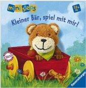 Kleiner Bär, spiel mit mir! by Grimm, Sandra; Weller, Ana Weller